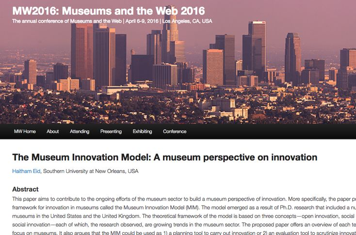 The Museum Innovation Model: A museum perspective on innovation Haitham Eid, Southern University at New Orleans, USA