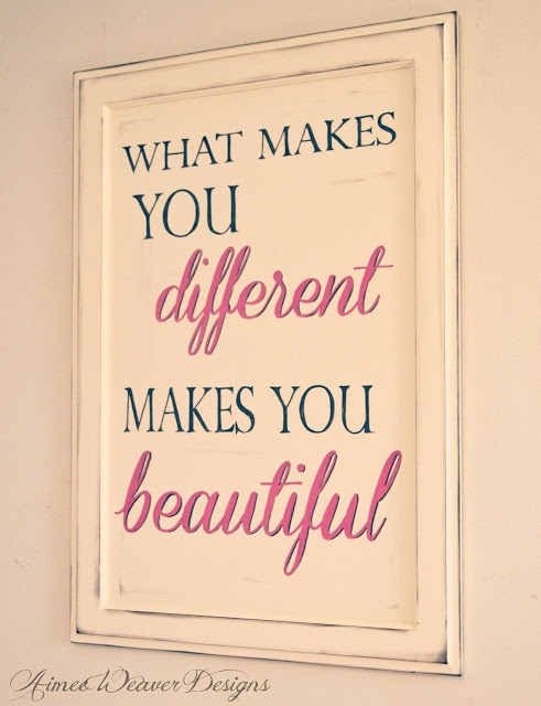 What makes you different makes you beautiful