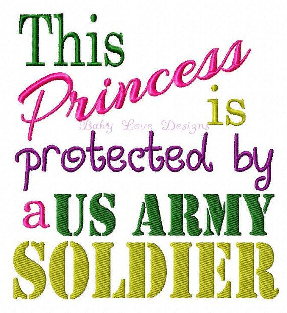 This Princess is protected by a US Army Soldier Embroidery Design Instant Download on Etsy, $3.50