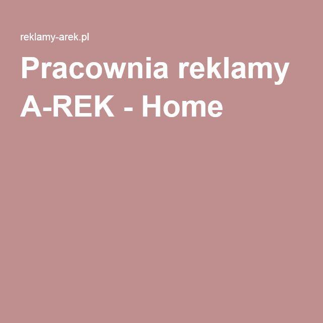 Pracownia reklamy A-REK - Home