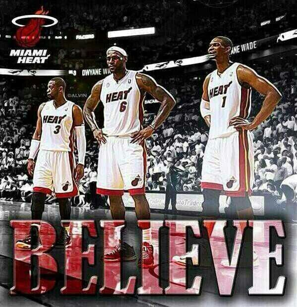 Believe in the Miami Heat - all of them!!!!!!!! Repin & Follow my pins for a FOLLOWBACK!