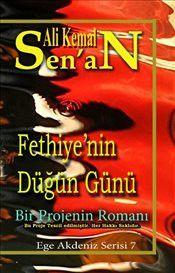 Fethiye'nin Düğün Günü : Ege Serisi 2 - Ali Kemal Senan