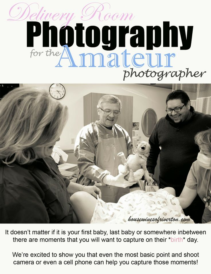The REAL Housewives of Riverton: Delivery Room Photography for the Amateur Photographer