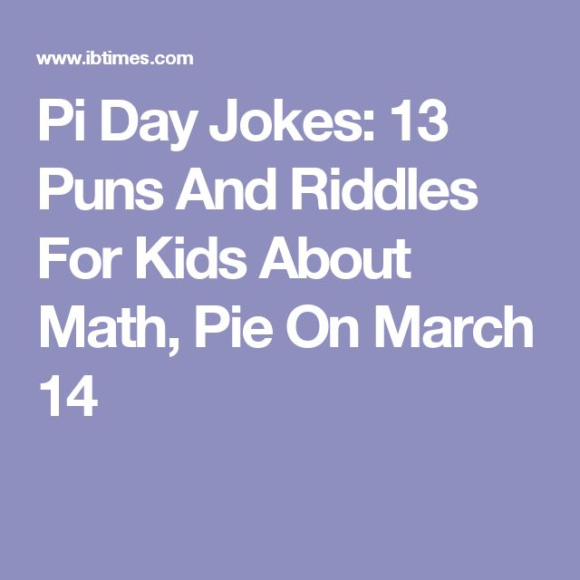 Pi Day Quotes Sayings: Pi Day Jokes: 13 Puns And Riddles For Kids About Math, Pie