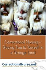 Correctional Nursing – Staying True to Yourself in a Strange Land -Understand the boundaries of your license and the Nurse Practice Act for your state or jurisdiction (Here is a handy directory of State NPAs). This is also when an understanding of the professional Code of Ethics for Nurses is important. - See more at: http://www.pedagogyeducation.com/Main-Campus/Student-Union/Campus-Blog/February-2017/Correctional-Nursing-–-Staying-True-to-Yourself-in.aspx?cmp=H14