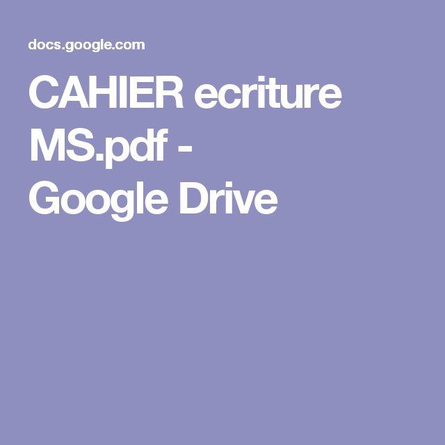 CAHIER ecriture MS.pdf - GoogleDrive