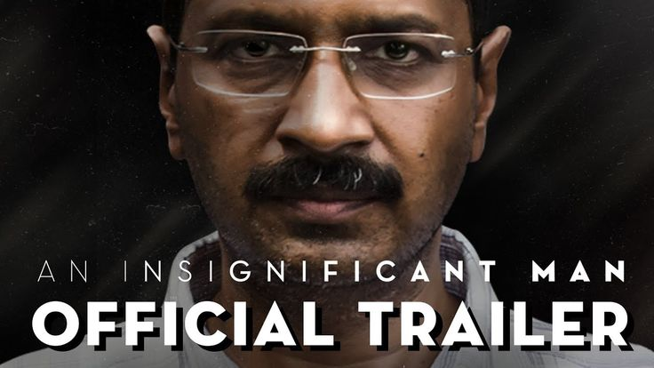 An Insignificant Man:A Documentary about the rise of anti-corruption protests in India.