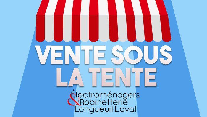 Du 1er Au 13 Aout C Est La Mega Vente Sous La Tente Chez Electromenagers Robinetterie Longueuil Laval Prof Retail Logos The North Face Logo North Face Logo