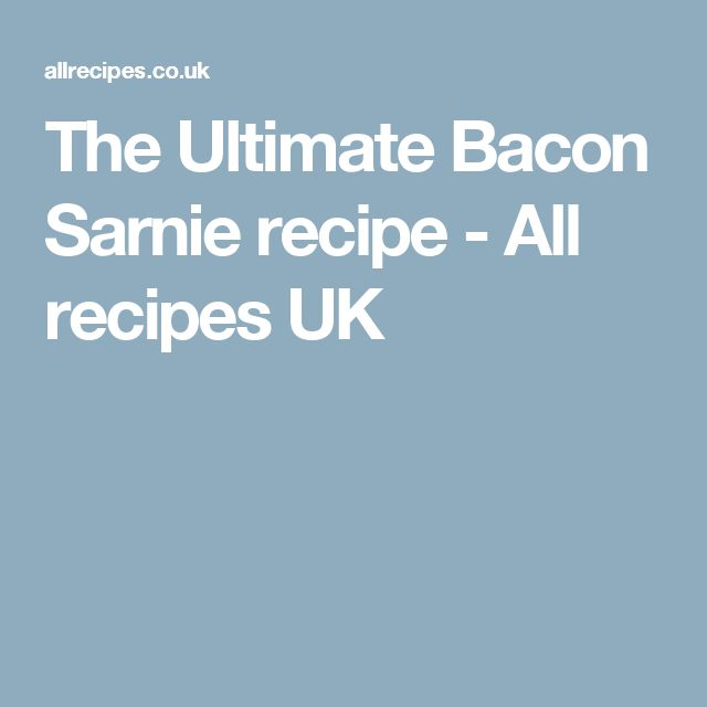 The Ultimate Bacon Sarnie recipe - All recipes UK
