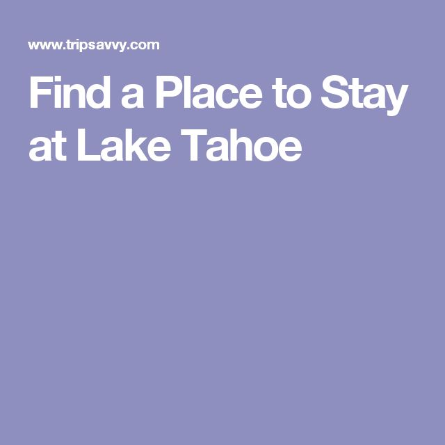 Find a Place to Stay at Lake Tahoe
