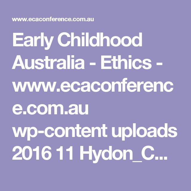 Early Childhood Australia -   Ethics -   www.ecaconference.com.au wp-content uploads 2016 11 Hydon_COE.pdf
