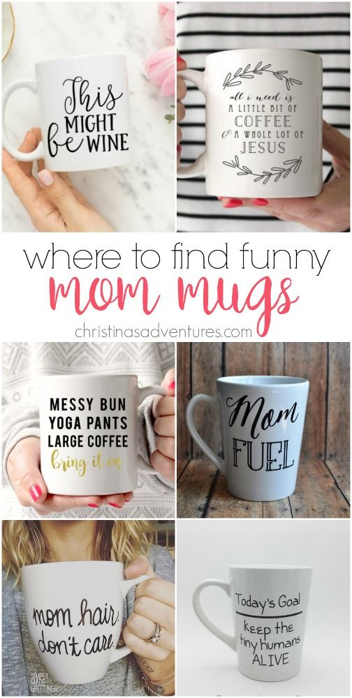 The best places to find funny mom mugs. Great ideas for mothers day gifts, birthday gifts, or just to treat yourself for being an awesome mom.