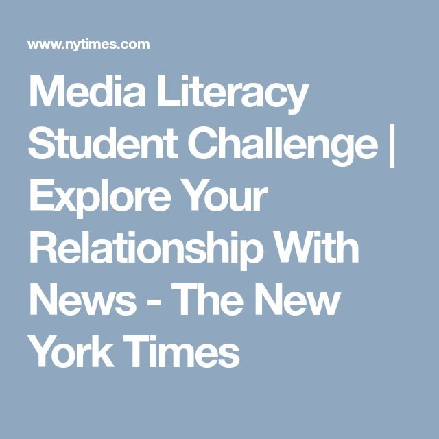 Media Literacy Student Challenge | Explore Your Relationship With News - The New York Times