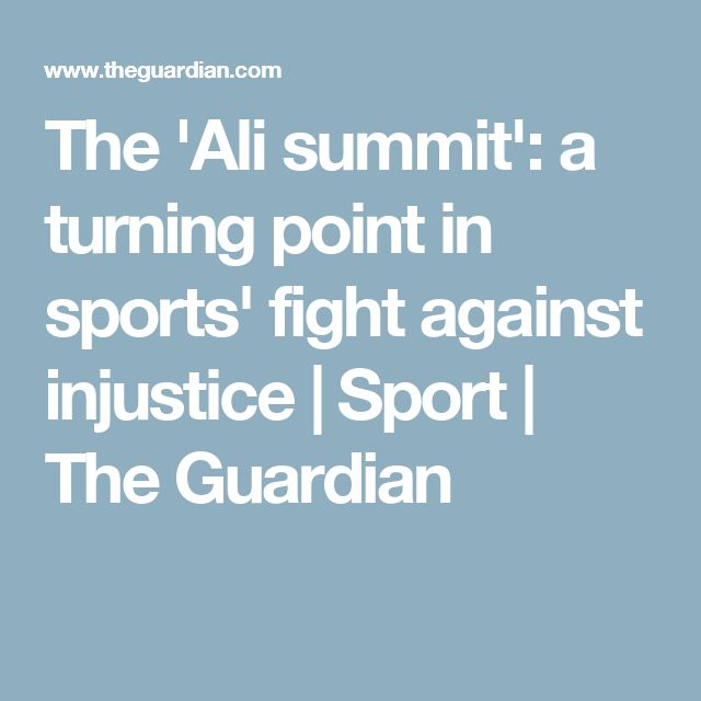 The 'Ali summit': a turning point in sports' fight against injustice | Sport | The Guardian
