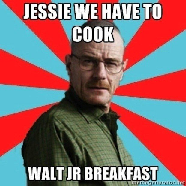 "Walt Jr.'s love for breakfast. | 37 Jokes Only ""Breaking Bad"" Fans Will Understand"