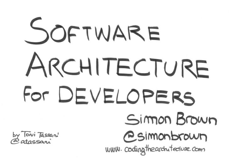 "A very cool graphical summary of my ""Software Architecture for Developers"" book by Toni Tassani."