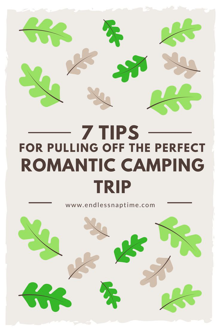 7 Tips for Pulling Off the Perfect Romantic Camping Trip - Endless Naptime