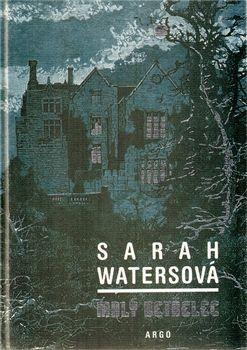 Sarah Watersová: Malý vetřelec