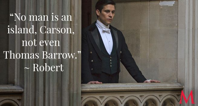 Robert feels empathy for his suffering servant, and encourages Carson to feel likewise.Robert James-Collier