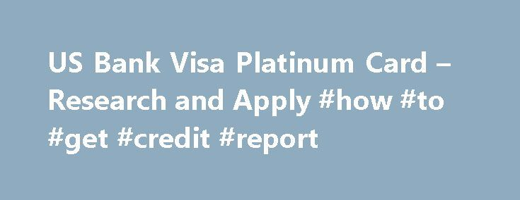 US Bank Visa Platinum Card – Research and Apply #how #to #get #credit #report http://credit.remmont.com/us-bank-visa-platinum-card-research-and-apply-how-to-get-credit-report/  #usbank credit card # U.S. Bank Visa Platinum Card Quick Summary: This Visa offer is issued by U.S. Bank. This Read More...The post US Bank Visa Platinum Card – Research and Apply #how #to #get #credit #report appeared first on Credit.
