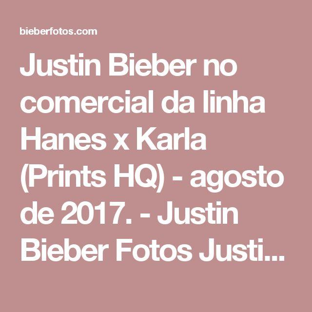 Justin Bieber no comercial da linha Hanes x Karla (Prints HQ) - agosto de 2017. - Justin Bieber Fotos Justin Bieber Pictures Justin Bieber Photo Gallery Justin Drew Bieber Pictures