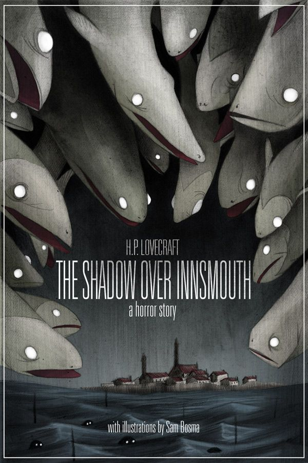 The Shadow Over Innsmouth - Cover illustrated by Sam Bosma