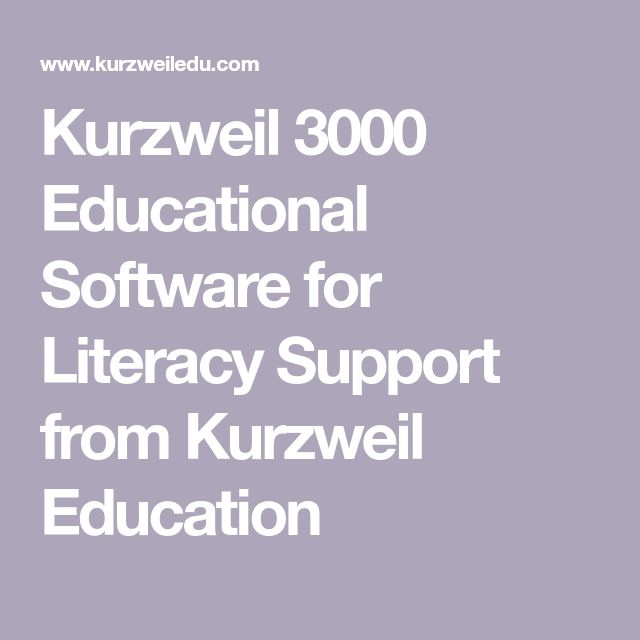 Kurzweil 3000 Educational Software for Literacy Support from Kurzweil Education
