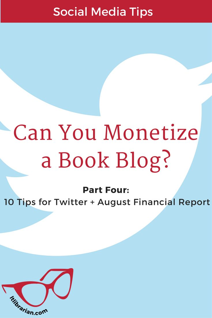 Can you Monetize a Book Blog? Pt 4: Ten Tips for Twitter + August Financial Report. If you're looking to use Twitter to grow your blog, learn 10 great tips. Social Media Tips. Monetizing a Blog. Blogging Tips. Blogging advice.