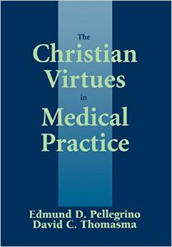 The Christian Virtues in Medical Practice
