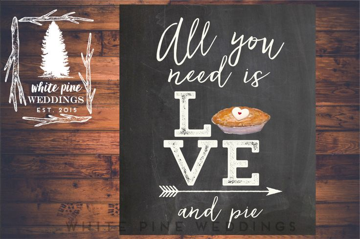 PRINTABLE Wedding PIE Sign, Dessert Bar sign, Pie Sign, All you need is love and a cupcake sign, Pie dessert bar, Pie Bar, Chalkboard sign by WhitePineWeddings on Etsy https://www.etsy.com/listing/289255135/printable-wedding-pie-sign-dessert-bar