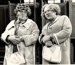 Les Dawson & Roy Barraclough as Cissie and Ada...so funny the faces Les Dawson pulled!