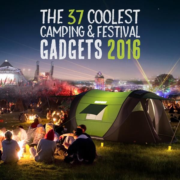 The 37 Coolest Camping & Festival Gadgets 2016