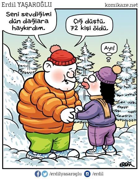 - Seni sevdiğimi dün dağlara haykırdım. Çıg düştü. 72 kişi öldü.  + Ayı!  #karikatür #mizah #matrak #komik #espri #komik #şaka #gırgır #komiksözler