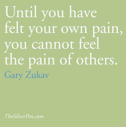 Gary Zukav quotes, TheSilverPen.com true, even though some still have little compassion