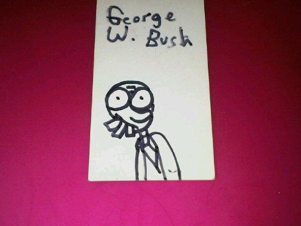 Mi hija que actualmente tiene 15 años cuando tenia 9 o 10 y despues de ver unas noticas del ex Presidente de USA George W. Bush se le ocurrio que este dibujo podria reflejar su imagen.