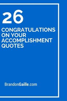 26 Congratulations On Your Accomplishment Quotes