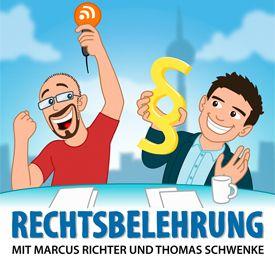 Rechtsbelehrung – Jura-Podcast mit Markus Richter und Thomas Schwenke