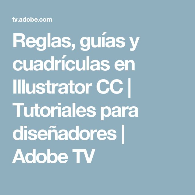Reglas, guías y cuadrículas en Illustrator CC | Tutoriales para diseñadores | Adobe TV