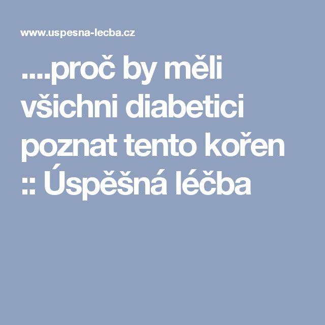 ....proč by měli všichni diabetici poznat tento kořen :: Úspěšná léčba