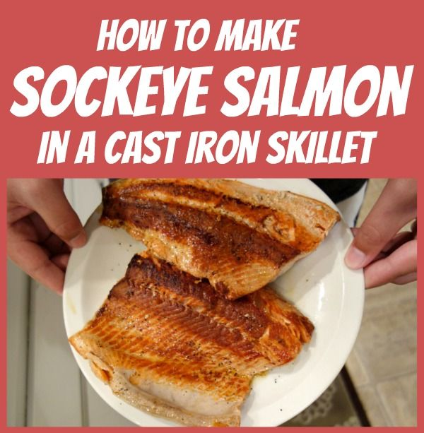 How to Make Sockeye Salmon in a Cast Iron Skillet (easy, delicious recipe given to us by a salmon fisherman's wife!)