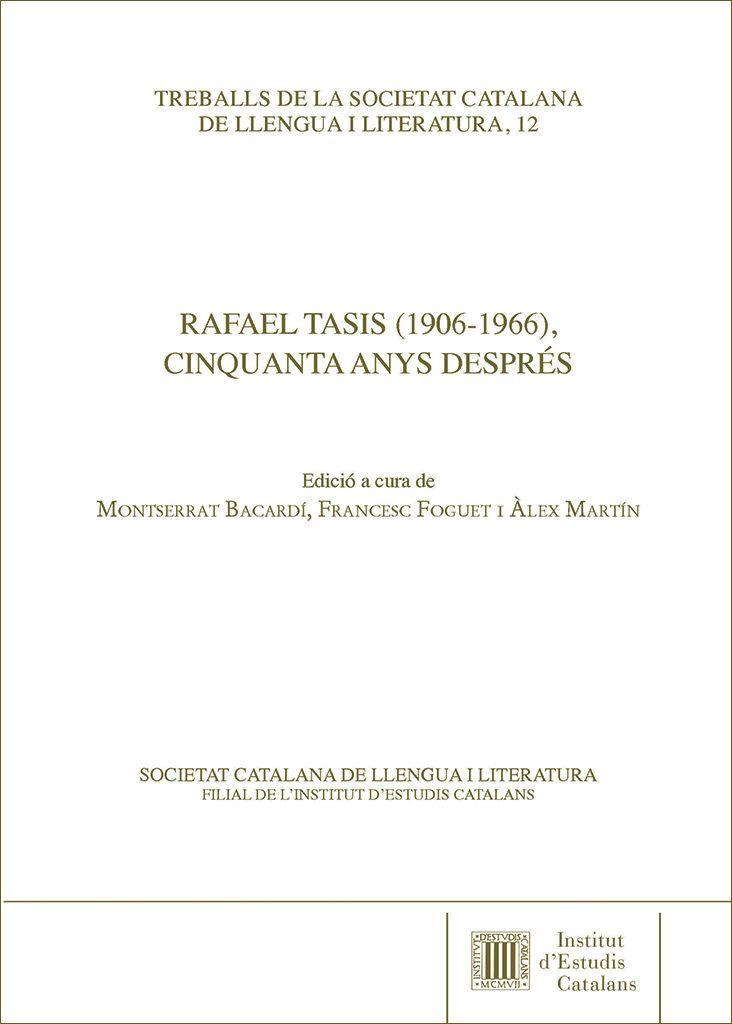Rafael Tasis (1906-1966), cinquanta anys després  / edició a cura de Montserrat Bacardí, Francesc Foguet i Àlex Martín