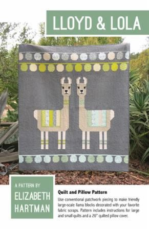 Lloyd & Lola llama by Elizabeth Hartman  Quilt and Pillow Pattern  Use conventional patchwork piecing to make friendly large-scale llama blocks decorated with your favorite fabric scraps. Pattern includes instructions for large and small quilts and a 20 quilted pillow cover.  See second picture for fabric requirements.