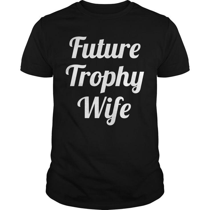 Future Trophy Wife 4 Coolest T Shirt : shirt quotesd, shirts with sayings, shirt diy, gift shirt ideas #Wrestlemania, #ACMs, Madison Bumgarner, Fernando Rodney, #60Minutes, #FAMUMotown, #Dbacks, Derrick Rose, Ecuador, Lexi Thompson