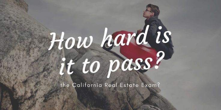 How hard is it to pass the California real estate exam?