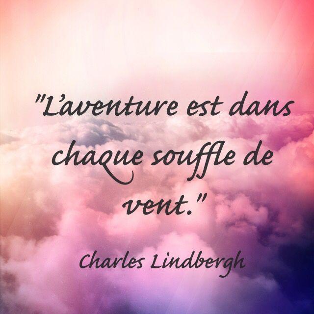 """""""L'aventure est dans chaque souffle de vent."""" [ Charles Lindbergh, extrait de """"The Spirit of St Louis"""" ]"""