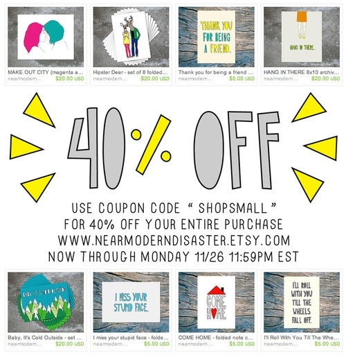 HI FRIENDS!!!  I'm having a MEGA SALE to clear out some inventory and celebrate everyone's favorite online shopping holiday - Cyber Monday. Now through 11:59pm EST Monday, November 26th, get 40% off EVERYTHING in my Etsy shop with coupon code SHOPSMALL!  Please spread the word!