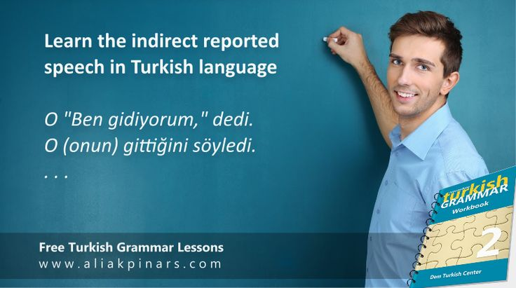 "Free Turkish grammar lessons for intermediate Turkish language learners. Indirect reported speech in Turkish language. Turkish verbs for reported speech are ""demek"" and ""söylemek"" (To say). ""demek"" is used for direct reported speech. For example: O ""Ali TV izliyor,"" dedi.…"