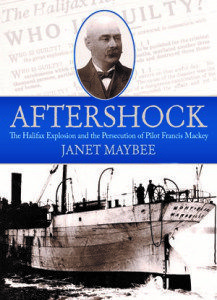 Aftershock -- a book about the 1917 Halifax Explosion and the harbour pilot who was villified during the aftermath.