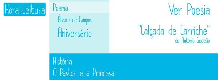 História.O Pastor e a Princesa  http://www.estudioraposa.com/index.php/10/09/2008/historia-62-o-pastor-e-a-princesa/    Poema. Álvaro de Campos - Aniversário  http://www.estudioraposa.com/index.php/07/01/2012/alvaro-de-campos-aniversario/    Ver Poesia.Calçada de Carriche, de António Gedeão  http://www.estudioraposa.com/index.php/29/04/2010/calcada-de-carriche-de-antonio-gedeao/