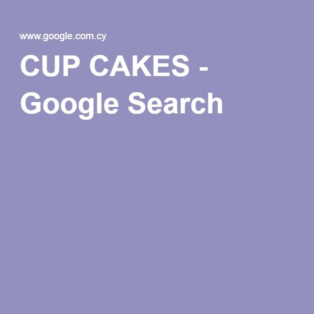 CUP CAKES - Google Search